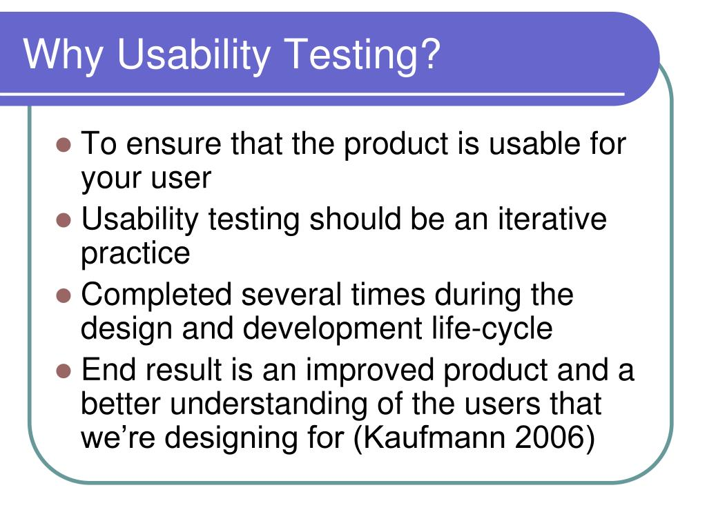 Why Usability Testing?