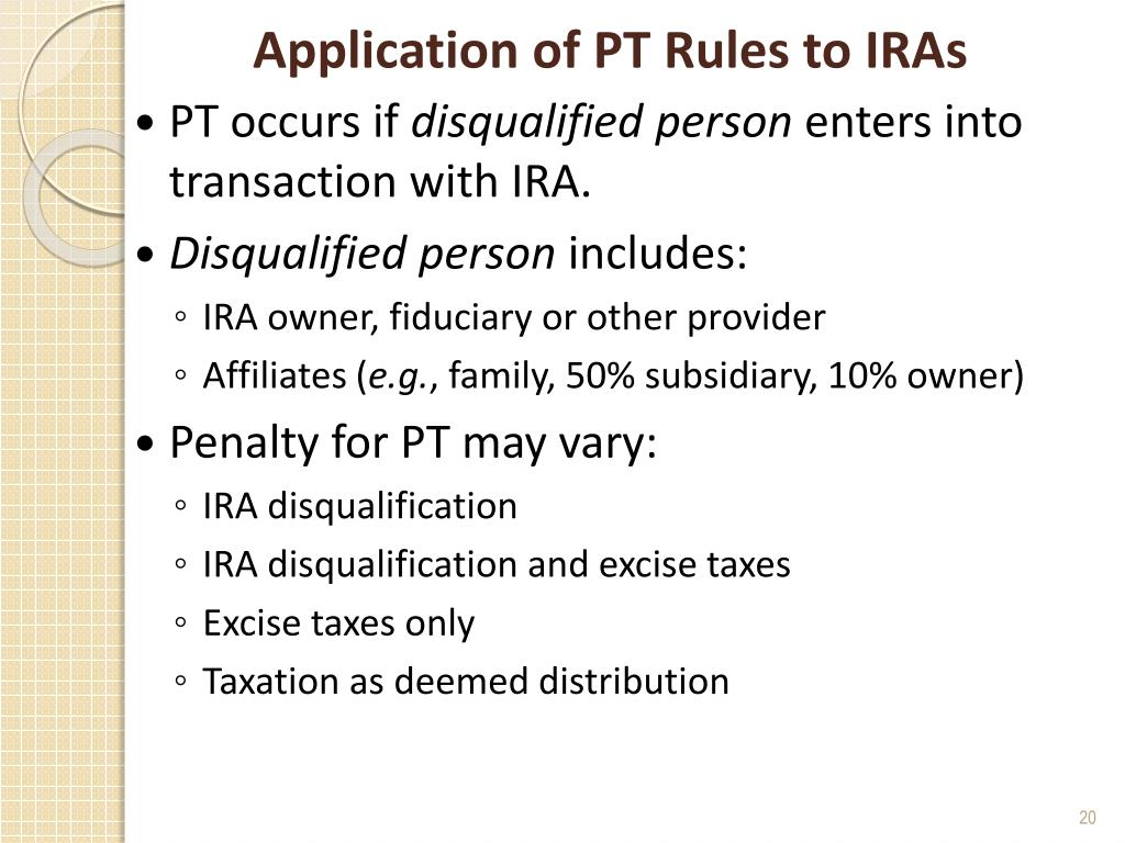 Application of PT Rules to IRAs