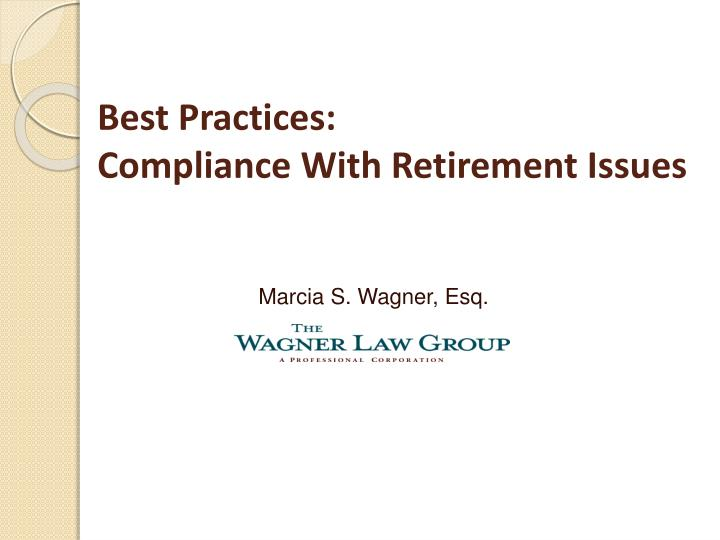Best practices compliance with retirement issues
