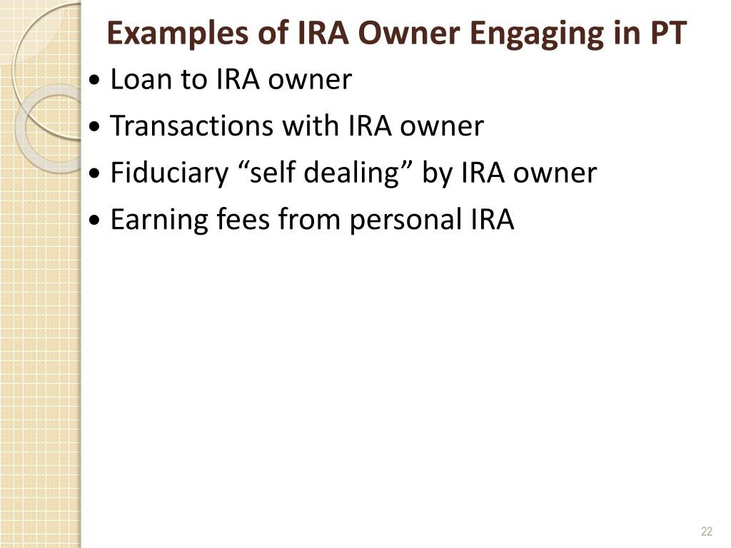 Examples of IRA Owner Engaging in PT