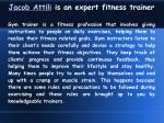 jacob attili is an expert fitness trainer