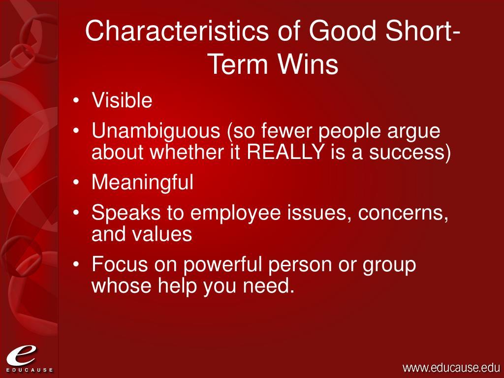 Characteristics of Good Short-Term Wins