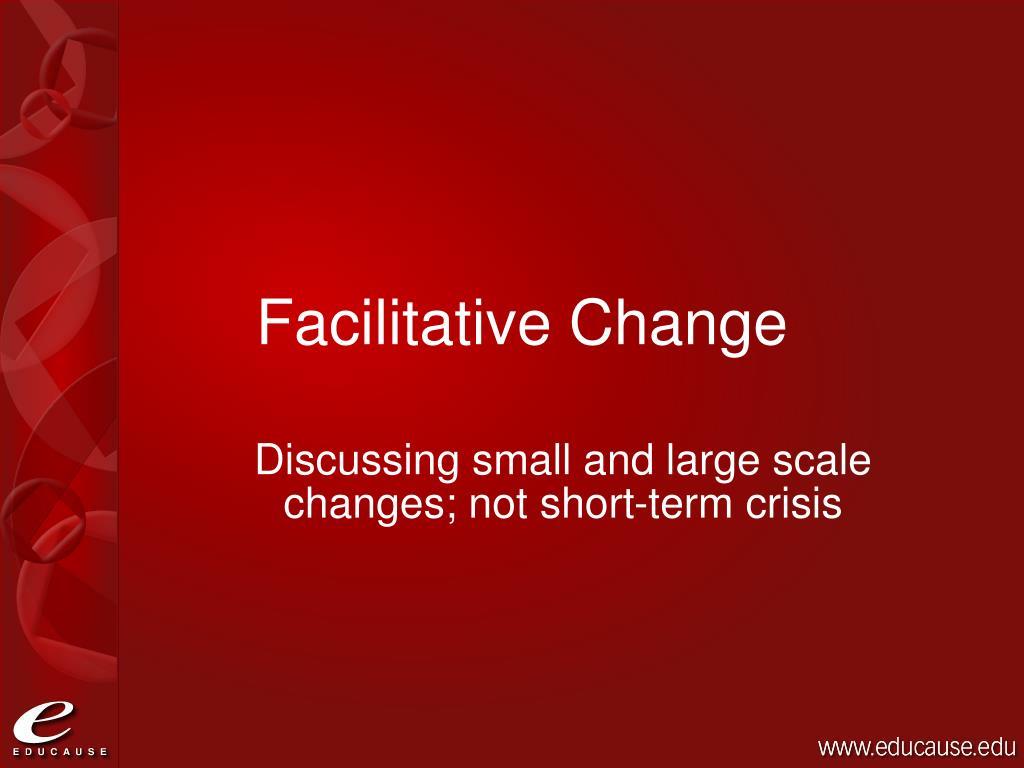 Facilitative Change