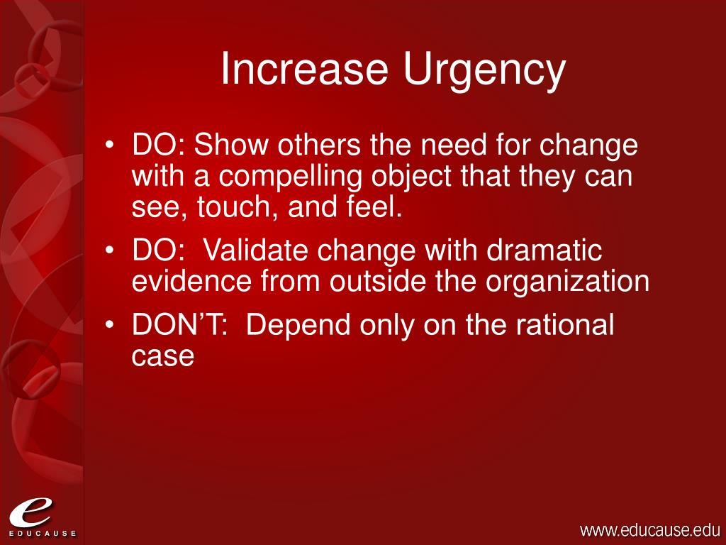Increase Urgency
