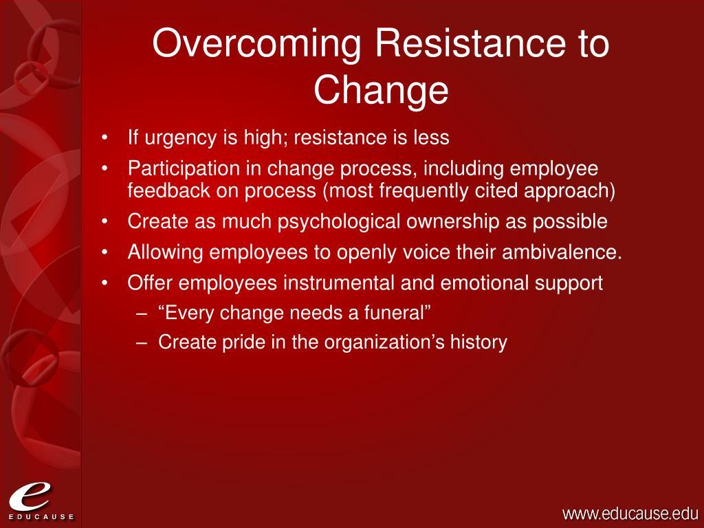 Overcoming Resistance to Change