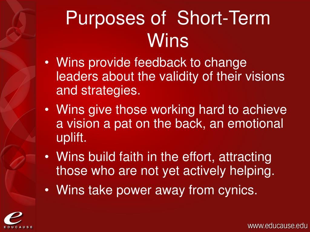 Purposes of  Short-Term Wins