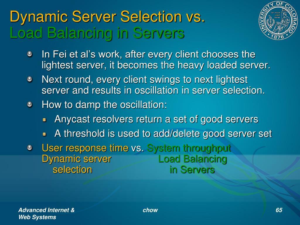 Dynamic Server Selection vs.