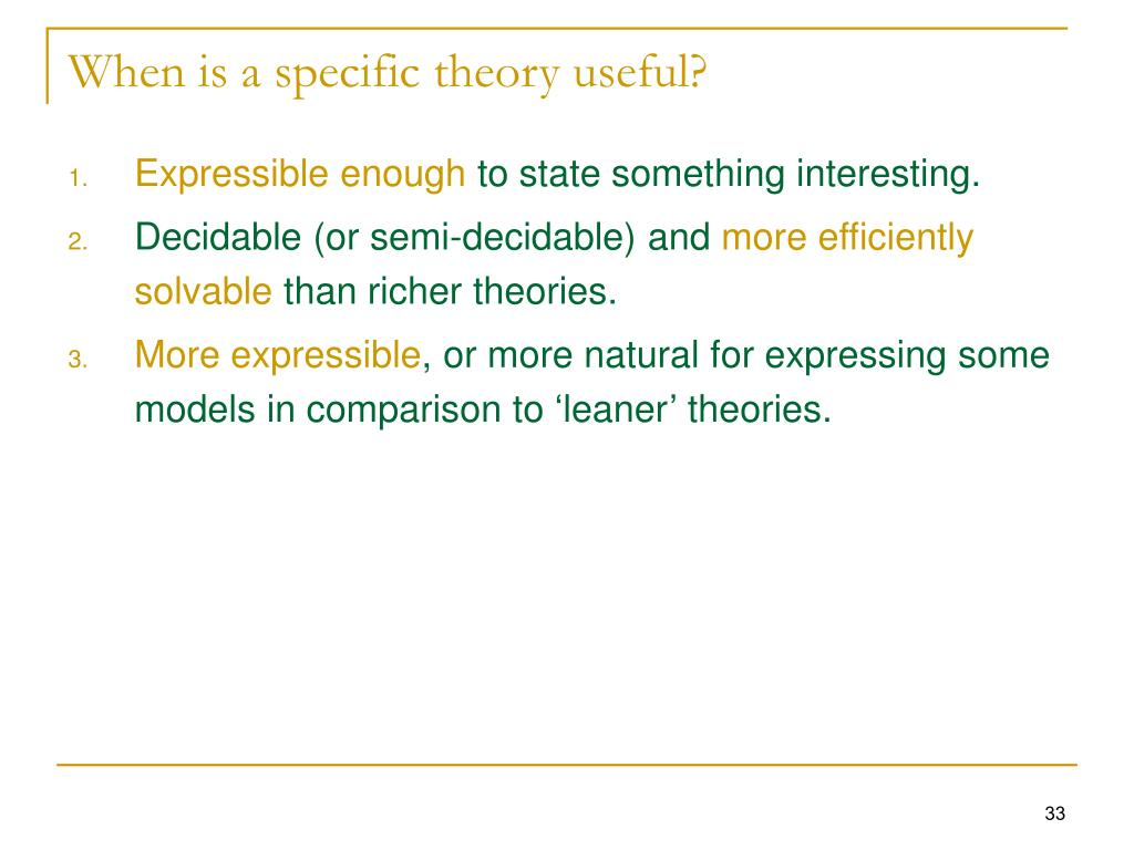 When is a specific theory useful?