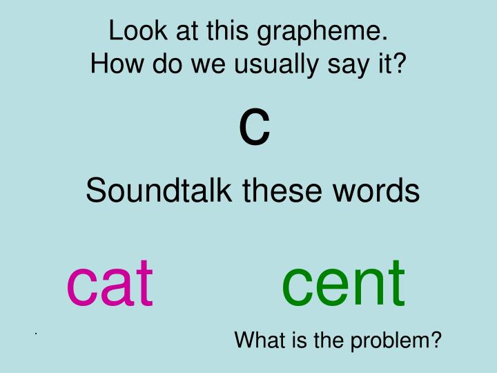 Look at this grapheme how do we usually say it