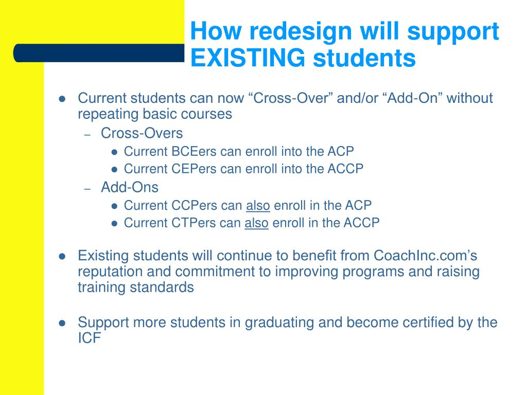 How redesign will support EXISTING students