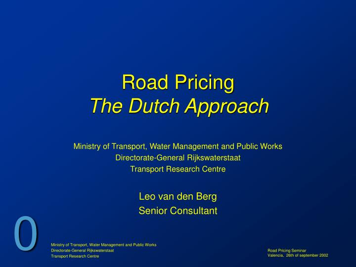 Road pricing the dutch approach