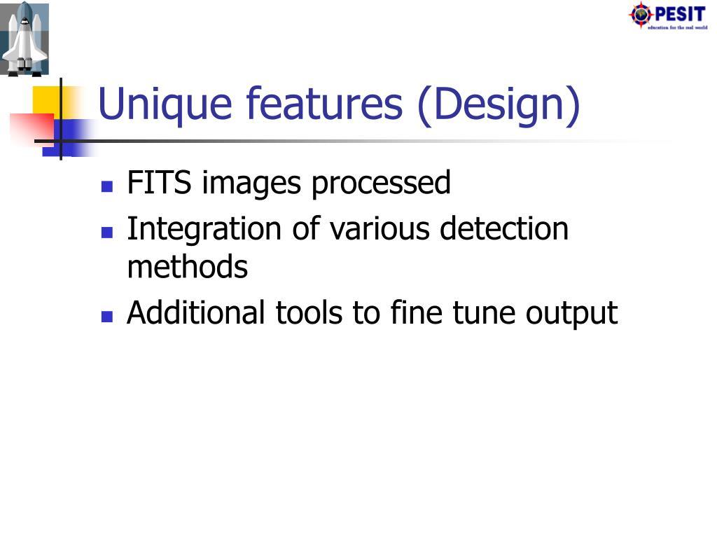 Unique features (Design)
