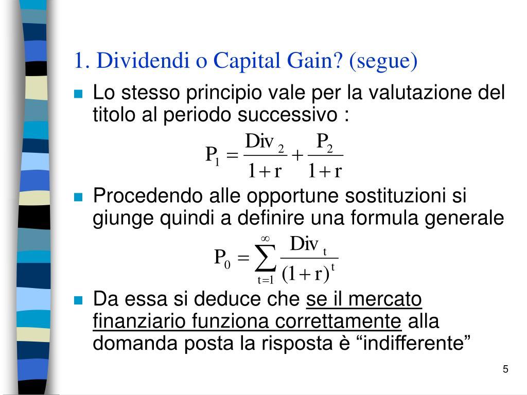 1. Dividendi o Capital Gain? (segue)