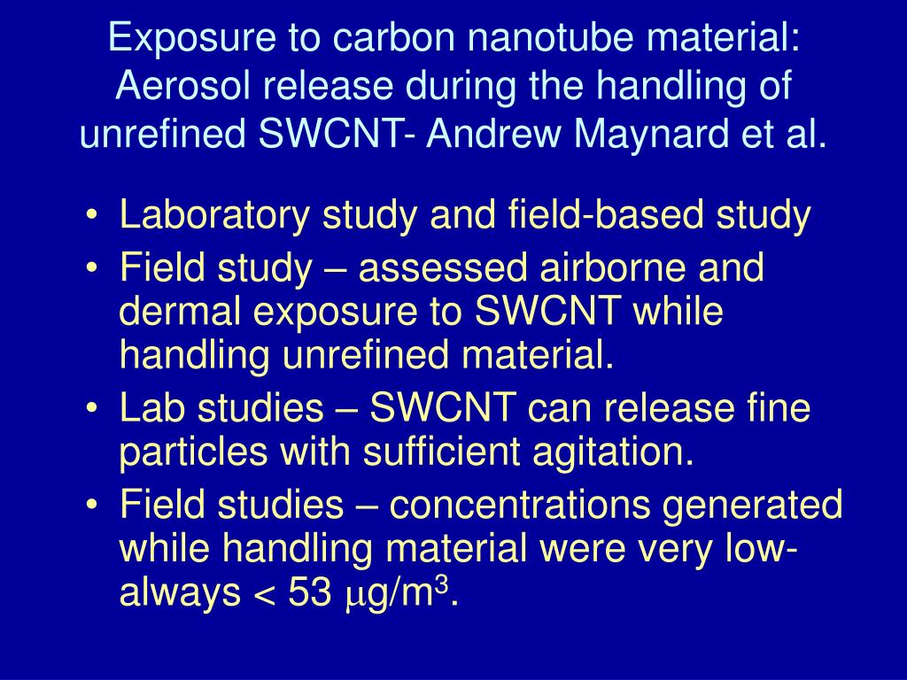 Exposure to carbon nanotube material: Aerosol release during the handling of unrefined SWCNT- Andrew Maynard et al.