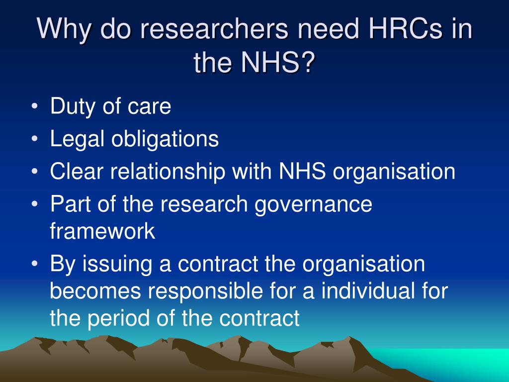 Why do researchers need HRCs in the NHS?