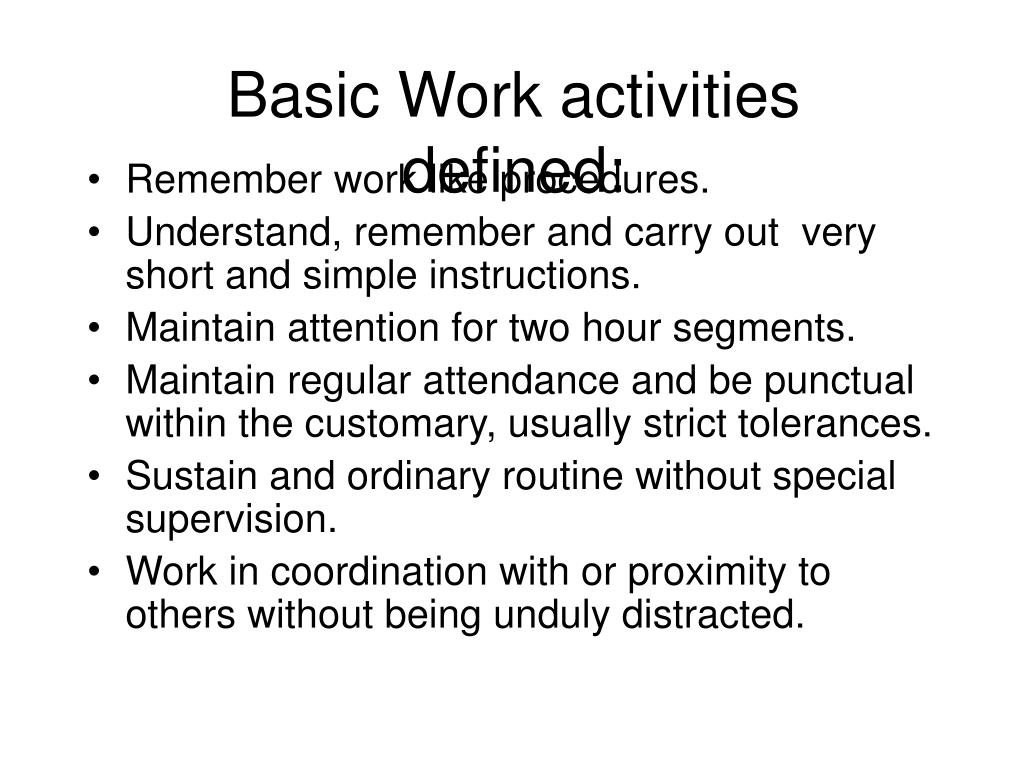 Basic Work activities defined: