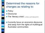 determined the reasons for changes as relating to
