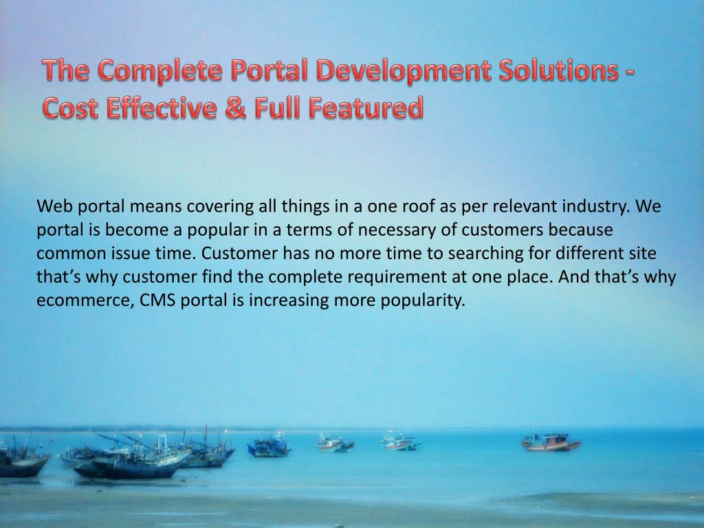 The Complete Portal Development Solutions - Cost Effective & Full Featured