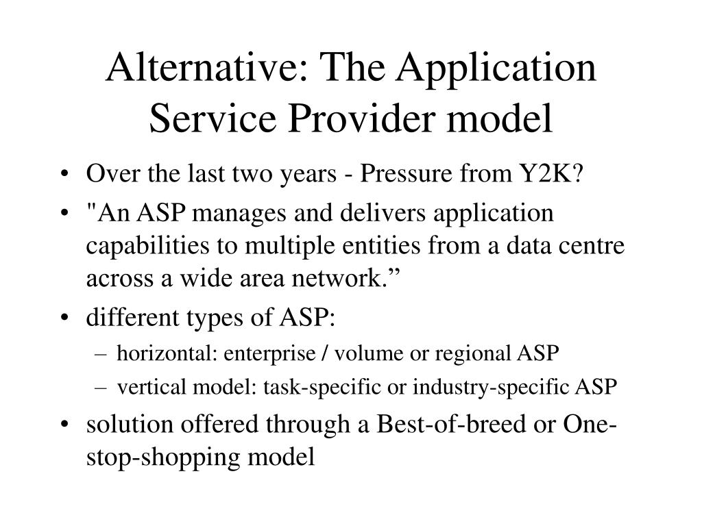 Alternative: The Application Service Provider model