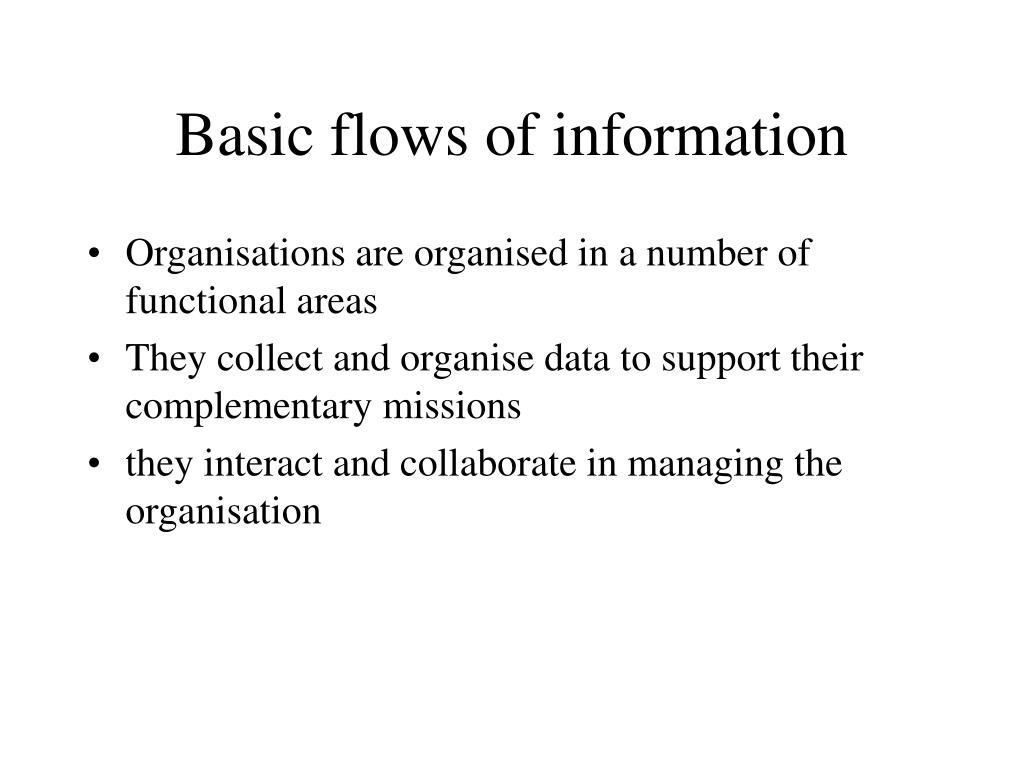 Basic flows of information