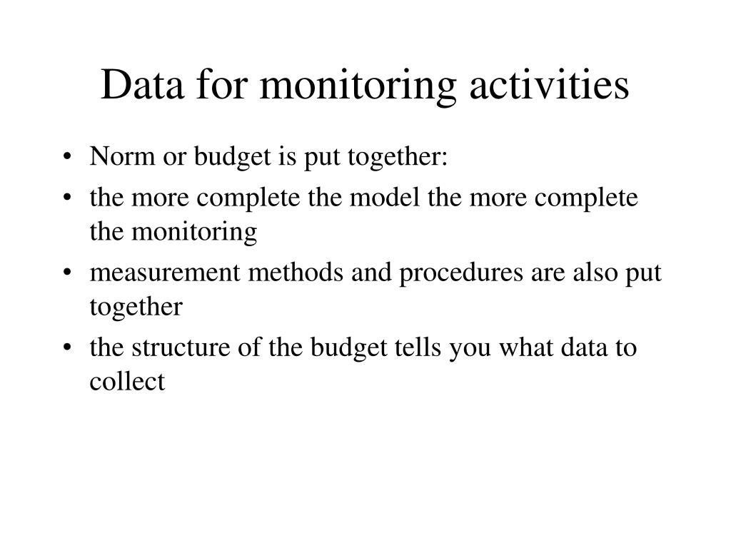 Data for monitoring activities