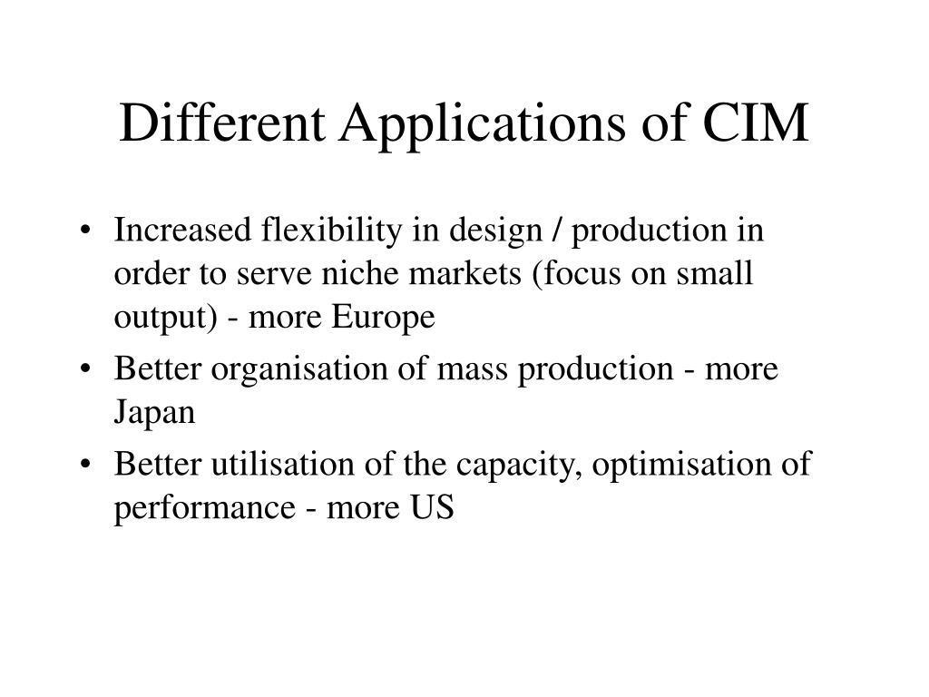 Different Applications of CIM