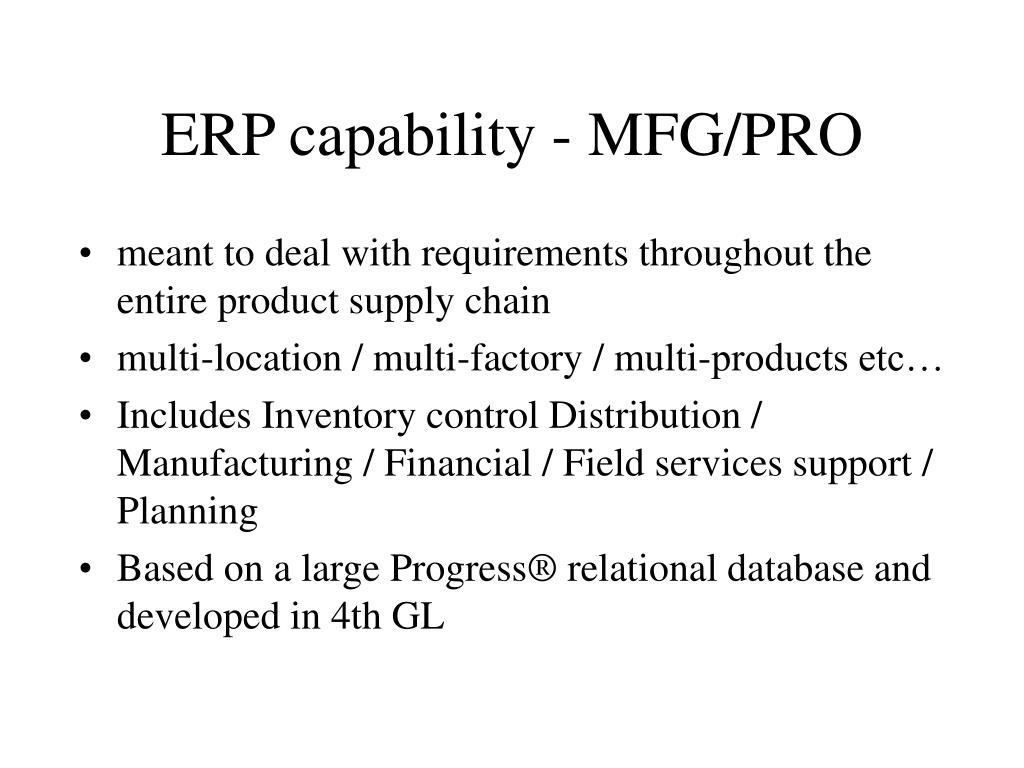 ERP capability - MFG/PRO