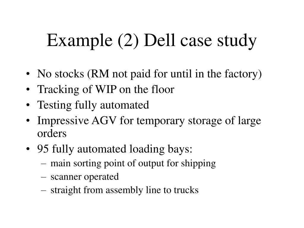 Example (2) Dell case study
