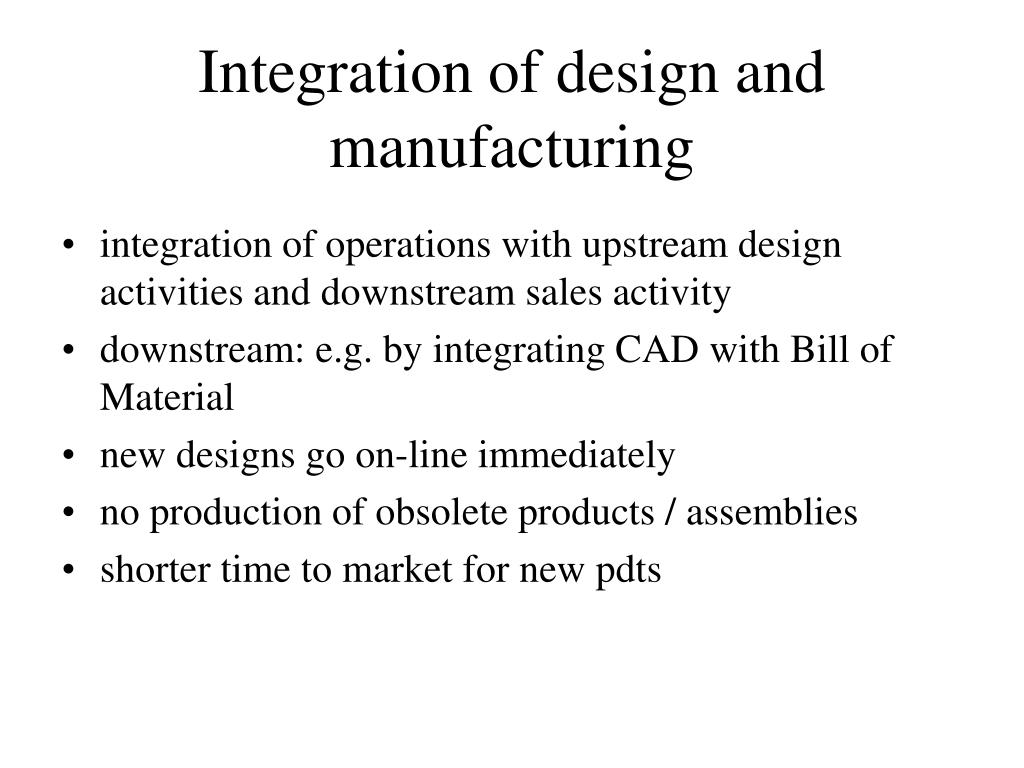 Integration of design and manufacturing
