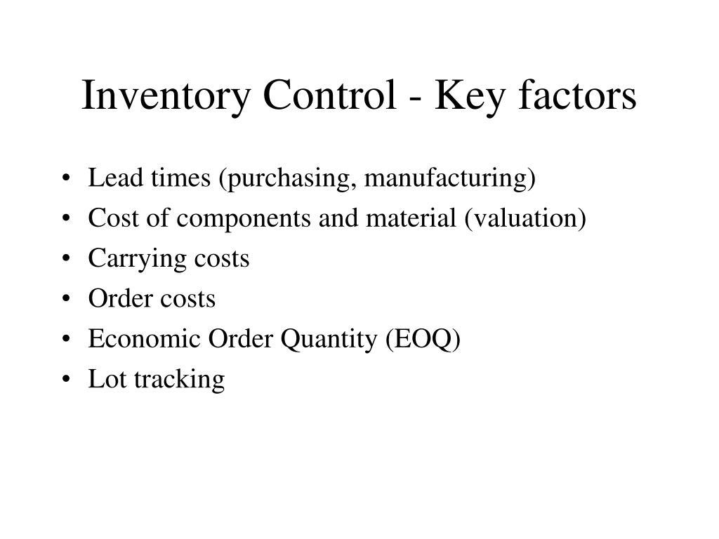 Inventory Control - Key factors