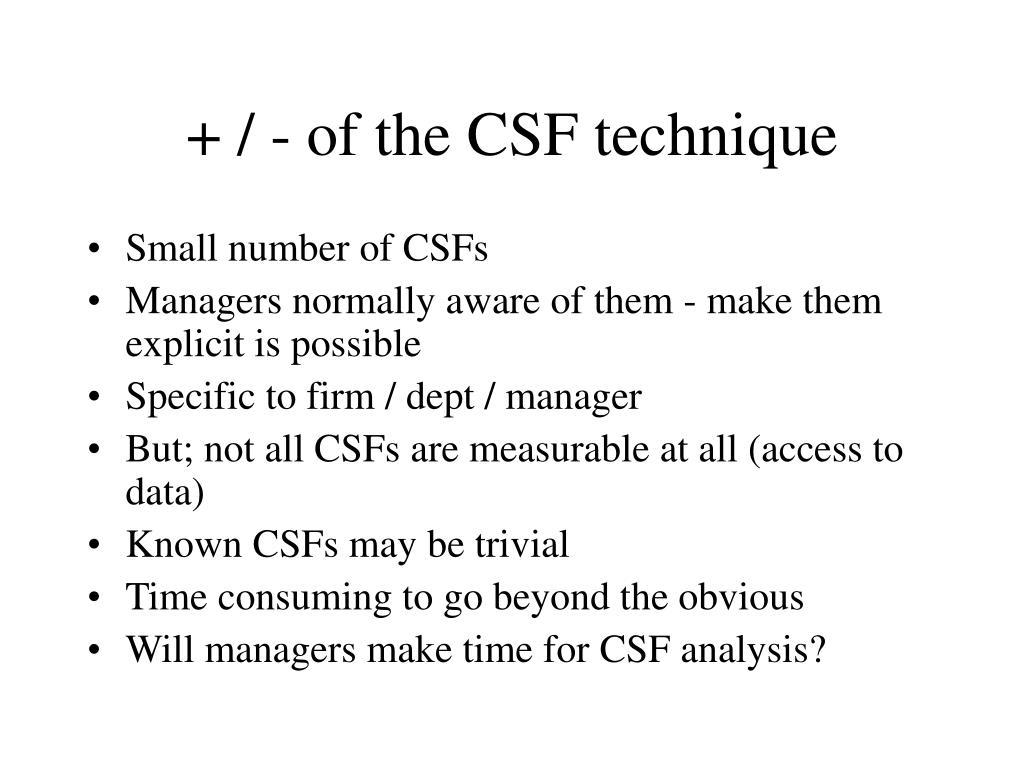 + / - of the CSF technique