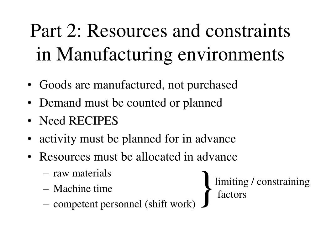 Part 2: Resources and constraints in Manufacturing environments