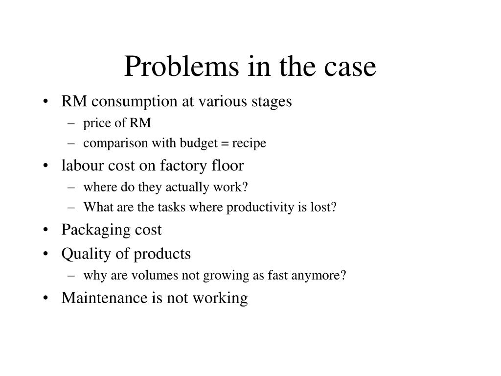 Problems in the case