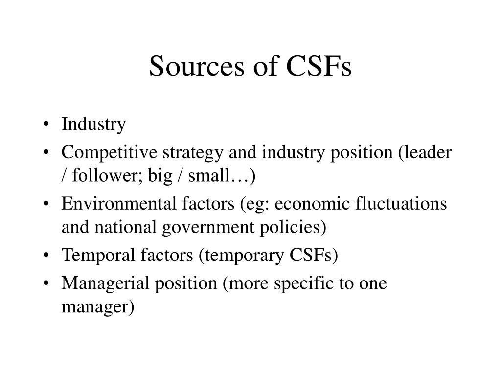 Sources of CSFs