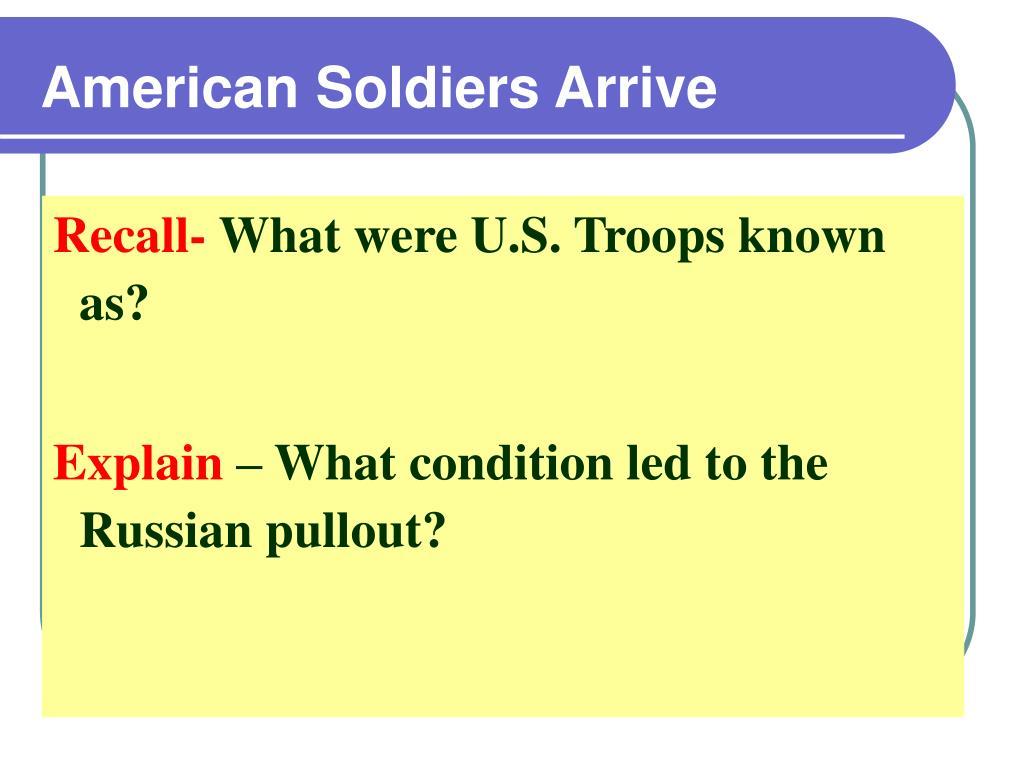 American Soldiers Arrive