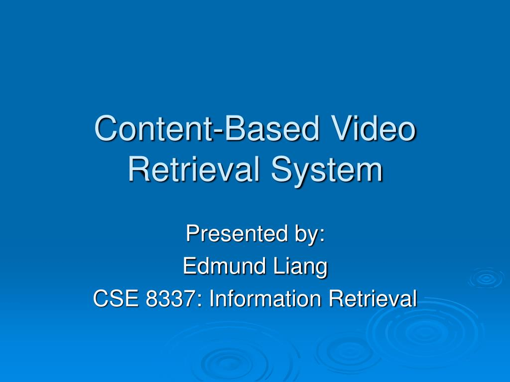 content based video retrieval system