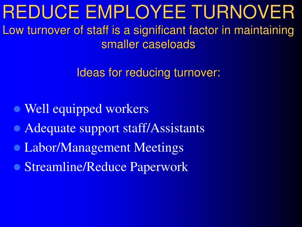 REDUCE EMPLOYEE TURNOVER