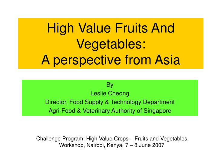 High value fruits and vegetables a perspective from asia