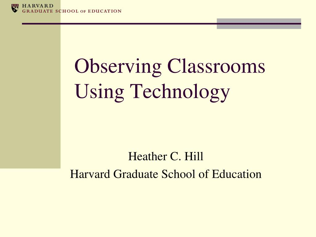 Observing Classrooms Using Technology
