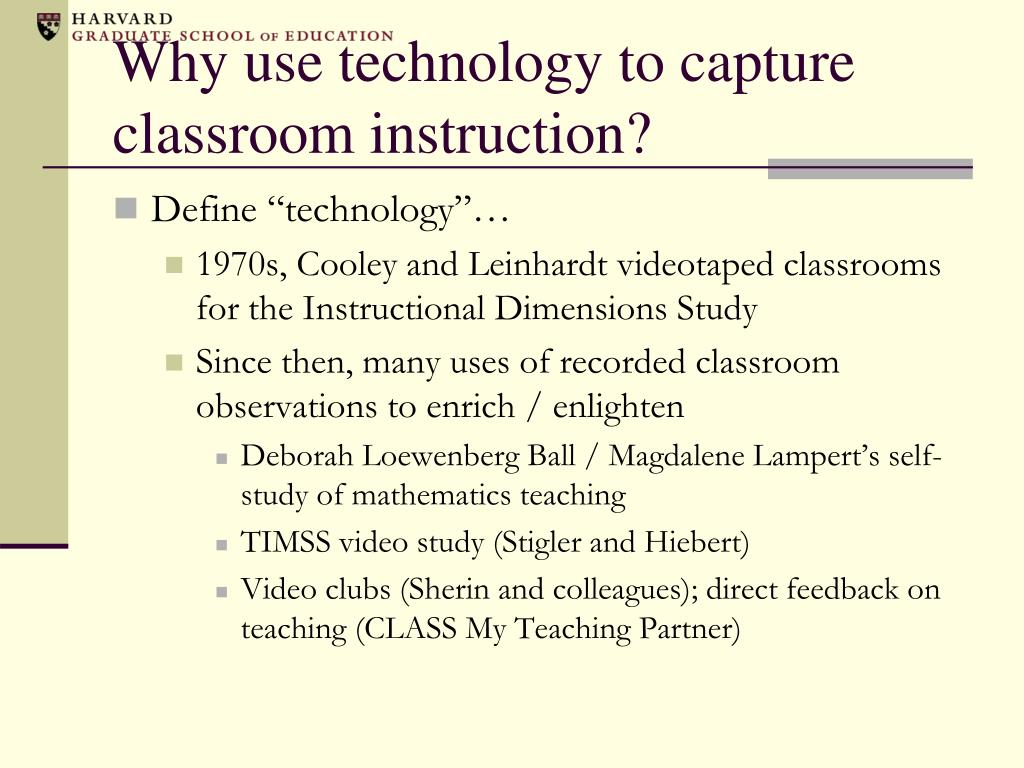 Why use technology to capture classroom instruction?