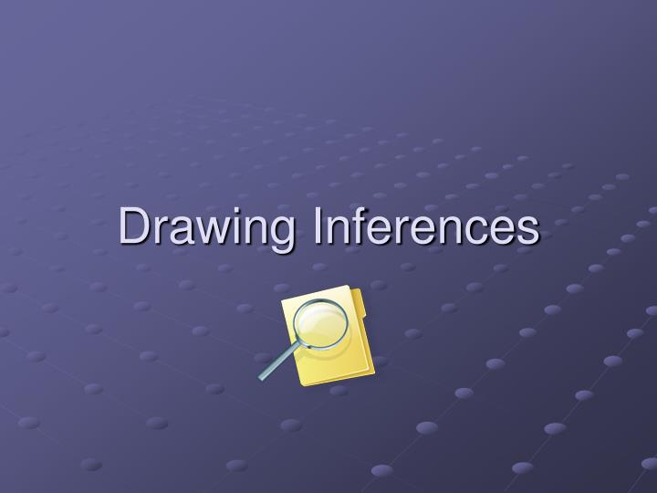 Drawing inferences