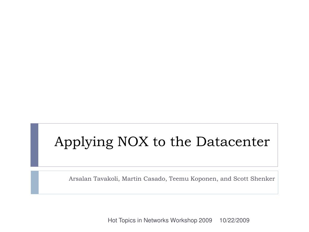 Applying NOX to the Datacenter