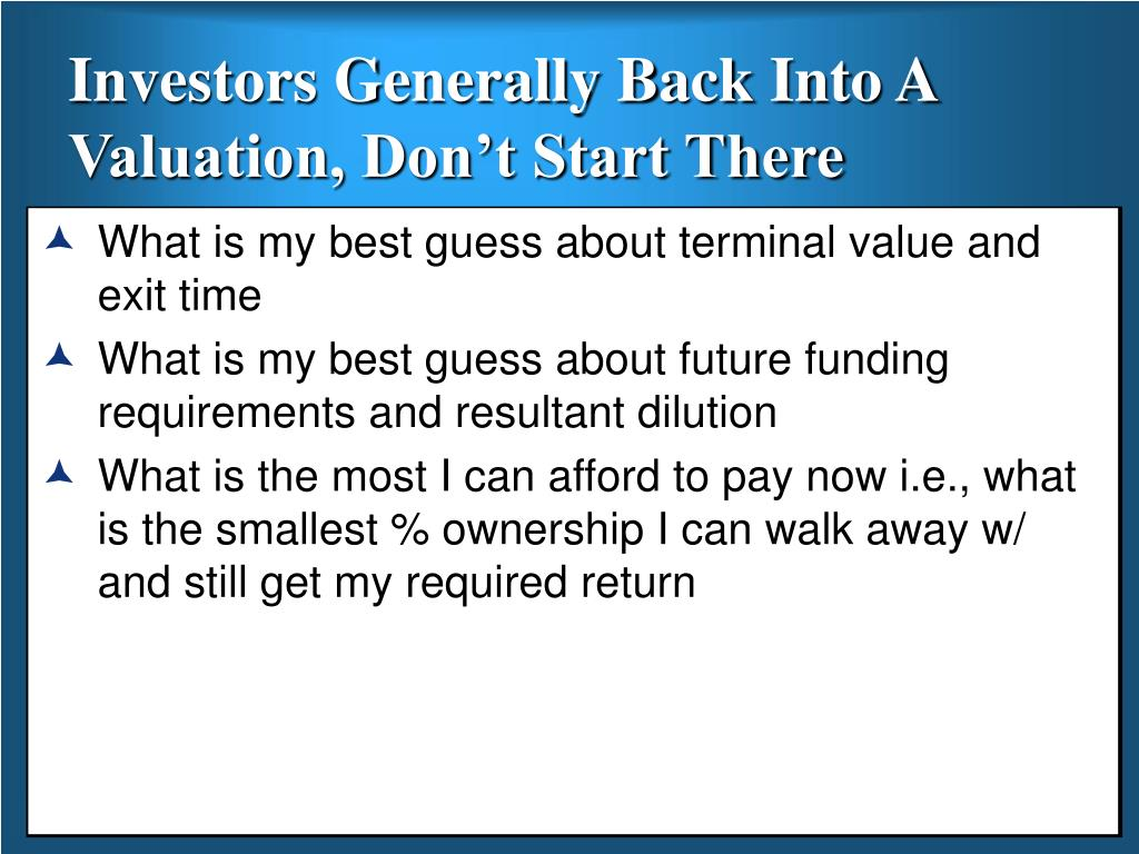 Investors Generally Back Into A Valuation, Don't Start There