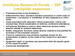 institute research funds irf ineligible expenses