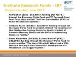 institute research funds irf10