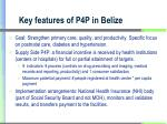 key features of p4p in belize
