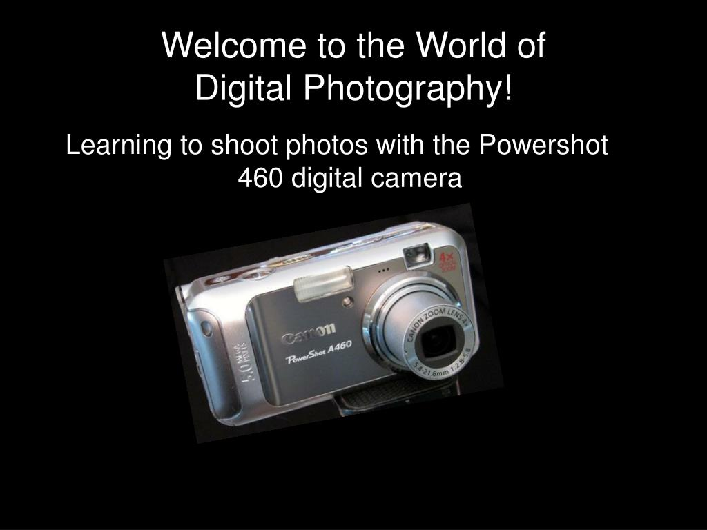 welcome to the world of digital photography