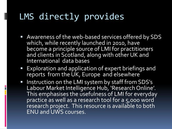 LMS directly provides