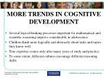 more trends in cognitive development