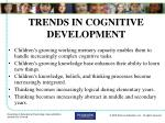trends in cognitive development